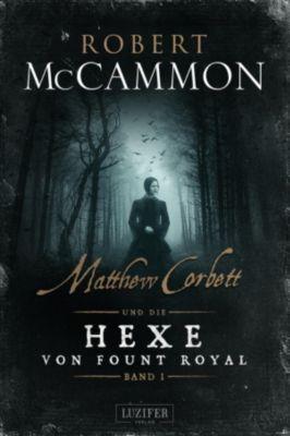 Matthew Corbett: Matthew Corbett und die Hexe von Fount Royal (Band 1), Robert McCammon