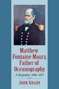 Matthew Fontaine Maury, Father of Oceanography, John Grady