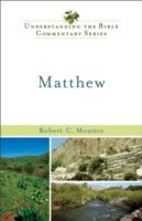 Matthew (Understanding the Bible Commentary Series), Robert H. Mounce