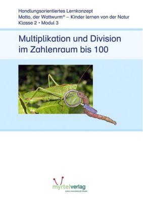 Matto, der Wattwurm: Lernstufe 2 - Modul 3: Multiplikation und Division im Zahlenraum bis 100