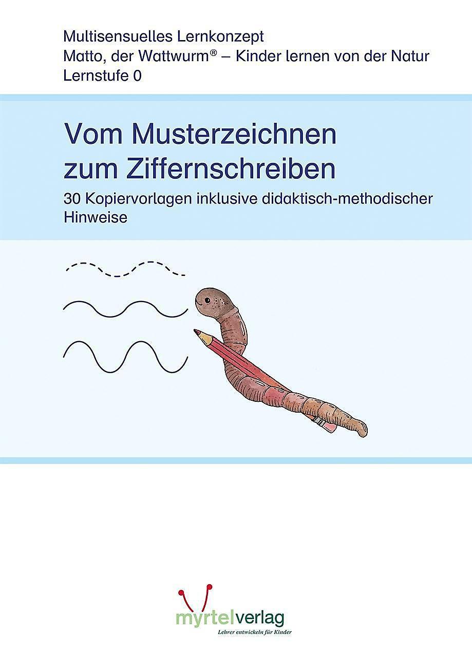 Matto Der Wattwurm Vom Musterzeichnen Zum Ziffernschreiben Buch