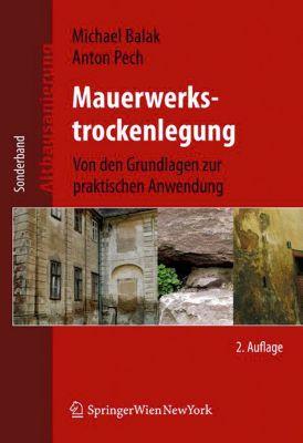 Mauerwerkstrockenlegung, Michael Balak, Anton Pech