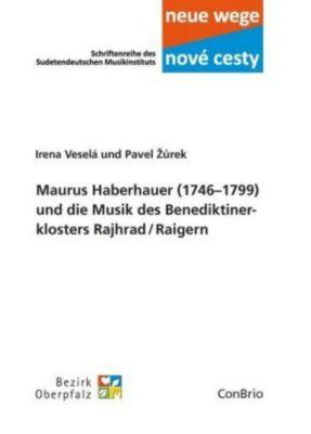 Maurus Haberhauer (1746-1799) und die Musik des Benediktinerklosters Rajhrad/Raigern