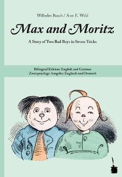Max and Moritz, deutsch-englische Ausgabe - Wilhelm Busch |