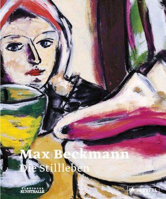 Max Beckmann: Die Stillleben