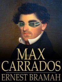 Max Carrados: Max Carrados, Ernest Bramah