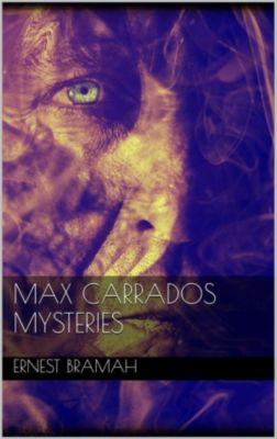 Max Carrados Mysteries, Ernest Bramah