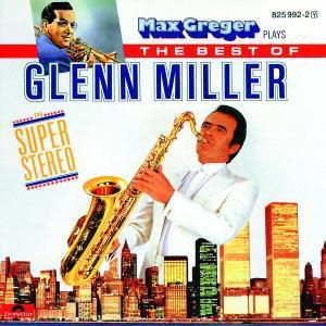 Max Greger Plays The Best Of Glenn Miller, Max Greger