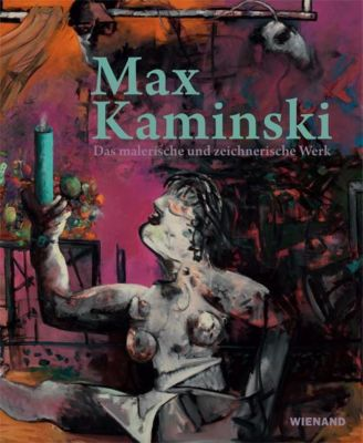 Max Kaminski. Das malerische und zeichnerische Werk