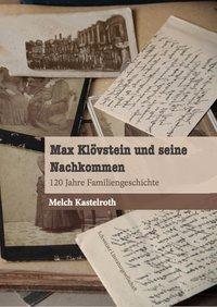 Max Klövstein und seine Nachkommen - Melch Kastelroth |