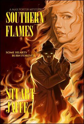 Max Porter: Southern Flames (Max Porter, #10), Stuart Jaffe