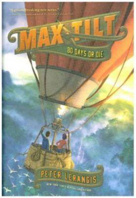 Max Tilt - 80 Days or Die, Peter Lerangis
