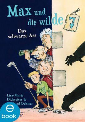 Max und die Wilde Sieben Band 1: Das schwarze Ass, Lisa-Marie Dickreiter, Winfried Oelsner