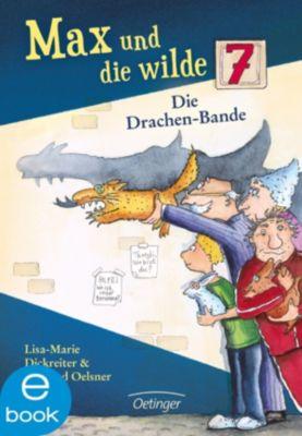 Max und die wilde Sieben: Max und die Wilde Sieben. Die Drachenbande, Winfried Oelsner, Lisa-Marie Dickreiter