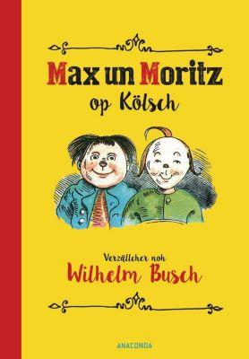Max und Moritz op Kölsch - Wilhelm Busch  