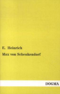 Max von Schenkendorf, E. Heinrich