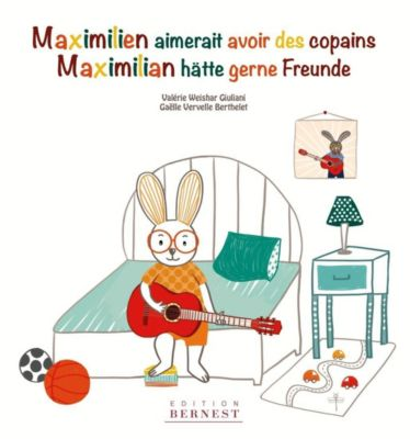 Maximilien aimerait avoir des copains/ Maximilian hätte gerne Freunde, Valérie Weishar Giuliani