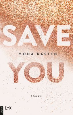 Maxton Hall Reihe 2: Save you, Mona Kasten