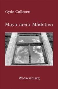 Maya, mein Mädchen, Gyde Callesen