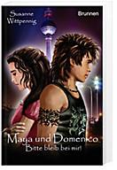 Maya und Domenico, Bitte bleib bei mir!