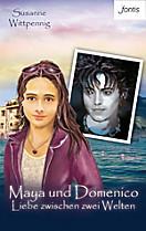 Maya und Domenico: Maya und Domenico: Liebe zwischen zwei Welten