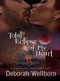 Maybe It Was the Moon: Total Eclipse of My Heart, Deborah Wellborn