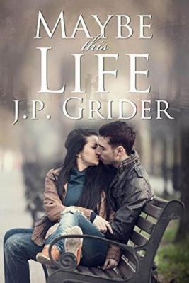 Maybe This Life, J.P. Grider