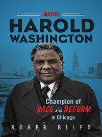 Mayor Harold Washington, Roger Biles