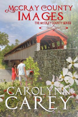 McCray County Series: McCray County Images (McCray County Series, #2), Carolynn Carey