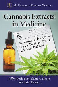 McFarland Health Topics: Cannabis Extracts in Medicine, Elaine A. Moore, Jeffrey Dach, Justin Kander