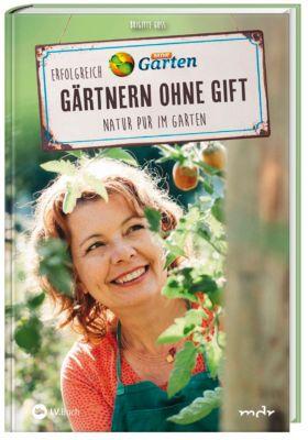 MDR Garten - Erfolgreich Gärtnern ohne Gift - Brigitte Goss |