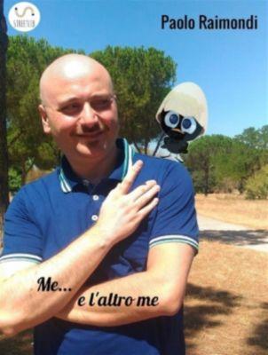 Me e l'altro me, Paolo Raimondi
