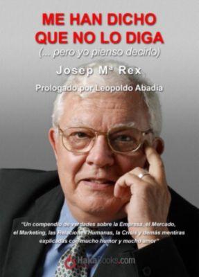 Me han dicho que no diga, Josep Mª Rex