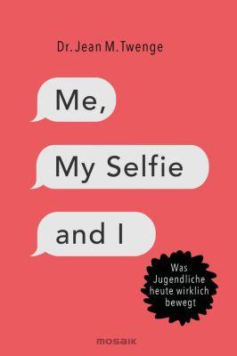 Me, My Selfie and I - Jean M. Twenge pdf epub
