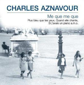 Me Que Me Que, Charles Aznavour