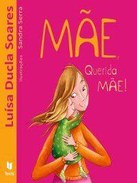 Mãe, Querida Mãe, Luísa Ducla;Serra, Sandra Soares