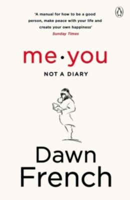 Me. You. Not a Diary, Dawn French