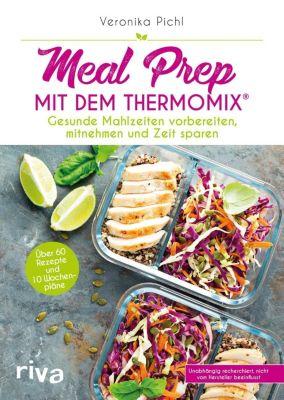 Meal Prep mit dem Thermomix® - Veronika Pichl |