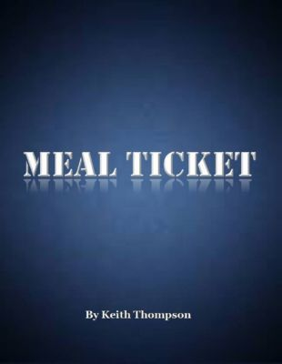 Meal Ticket, Keith Thompson