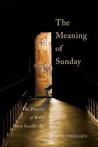 Meaning of Sunday, Joel Thiessen