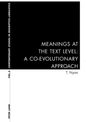 Meanings at the Text Level: A Co-Evolutionary Approach, Thanh Nyan