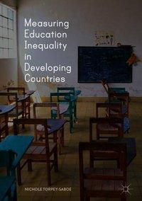 Measuring Education Inequality in Developing Countries, Nichole Torpey-Saboe