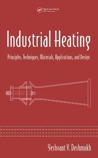 Mechanical Engineering: Industrial Heating, Yeshvant V. Deshmukh