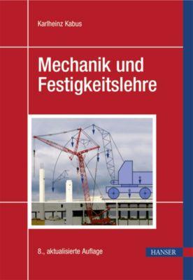 Mechanik und Festigkeitslehre, Karlheinz Kabus