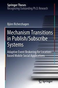 Mechanism Transitions in Publish/Subscribe Systems, Björn Richerzhagen