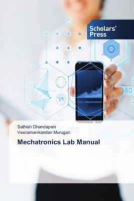 Mechatronics Lab Manual, Sathish Dhandapani, Veeramanikandan Murugan