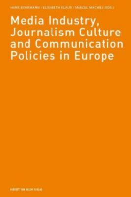 Media Industry, Journalism Culture and Communication Policies in Europe