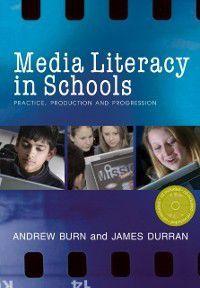 Media Literacy in Schools, Andrew Burn, James Durran