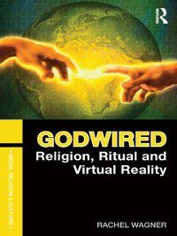 Media, Religion and Culture: Godwired, Rachel Wagner