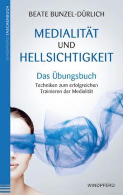 Medialität und Hellsichtigkeit - Das Übungsbuch - Beate Bunzel-Dürlich pdf epub